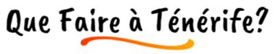 Logo du Blog Que Faire A Tenerife